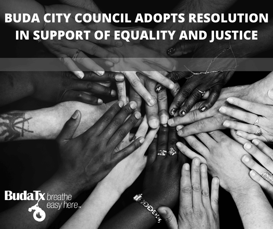 BUDA CITY COUNCIL ADOPTS RESOLUTION IN SUPPORT OF EQUALITY AND JUSTICE
