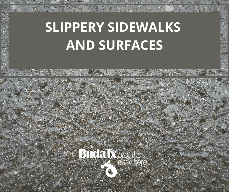 SLIPPERY SIDWALKS, DRIVEWAYS, ETC.